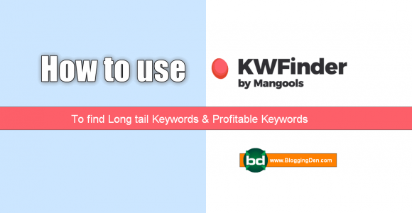 How to use KWFinder to get Awesome Keywords?