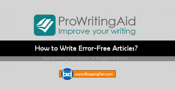 ProWritingAid Review 2020: How to Write Error-free Content?