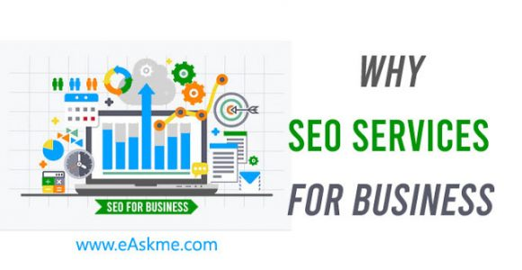 SEO Services For Your Business: Why?