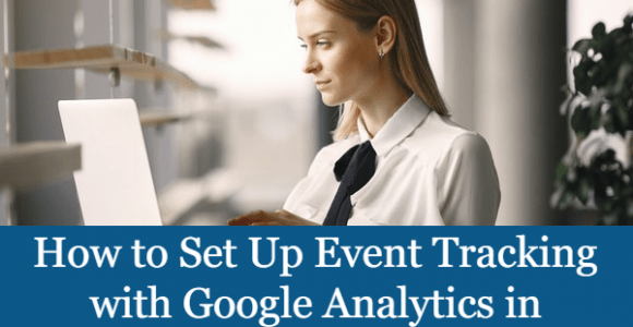 How to Set Up Event Tracking with Google Analytics in WordPress