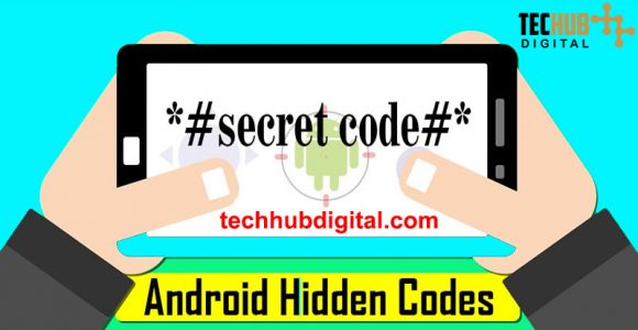 Android Secret Codes | Android Hidden Codes | Android Secret Codes and Hacks