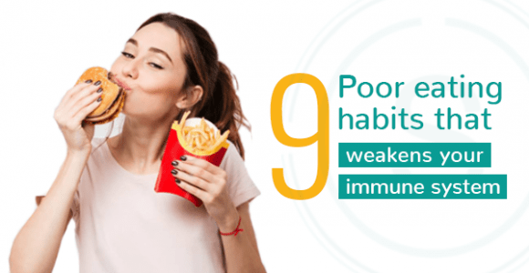 9 Poor eating habits that weaken your immune system | SMILES