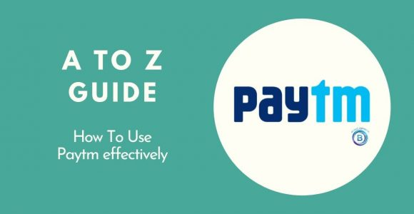 Quick Guide: How To Use Paytm Properly