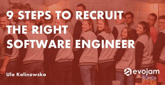 9 Steps to Recruit the Right Software Engineer — Evojam