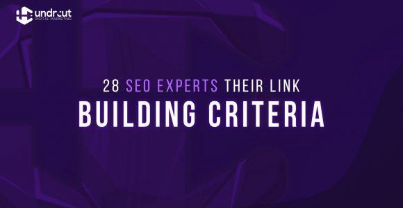 28 SEO Experts Reveal Their Link Building Criteria