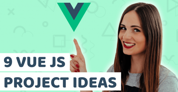 9 Vue JS project ideas for beginners, that will help you to get hired