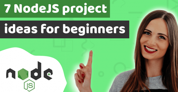 7 Node JS project ideas for beginners, to train your skills