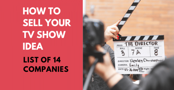 A List of 14 companies where you can sell your TV show ideas
