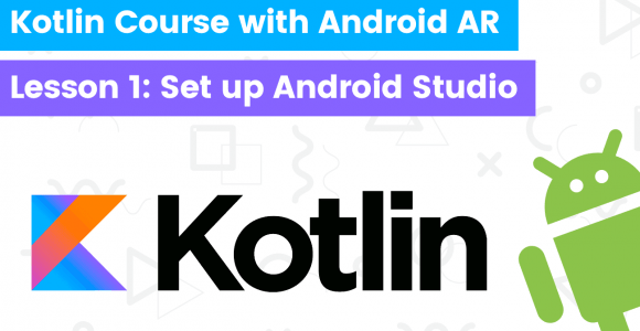 Kotlin course with building Android AR app – Lesson1: How to setup Android Studio and ARCore for an augmented reality project