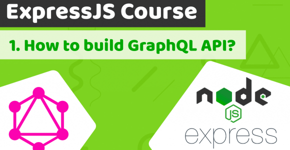 How to build GraphQL API tutorial – Express.js course Lesson 1