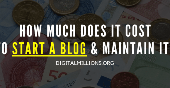 How Much Does it Cost to Start a Blog & Maintain it?