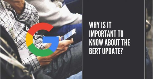 Why Is It Important To Know About The BERT Update In 2020?