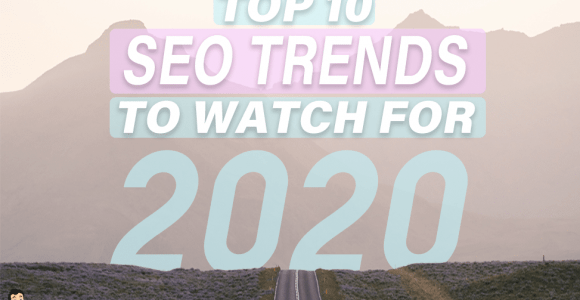 Top 10 SEO Trends You Must Watch Out In 2020 And Beyonds
