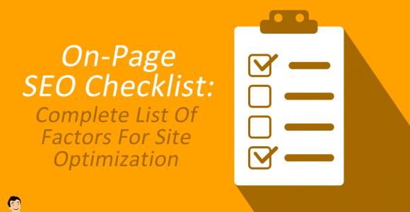 On Page SEO Checklist: Complete List Of Site Optimization Factors