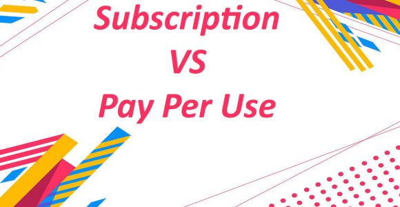 Subscription vs Pay-Per-Use—Which Revenue Model Would Work For Your Business?