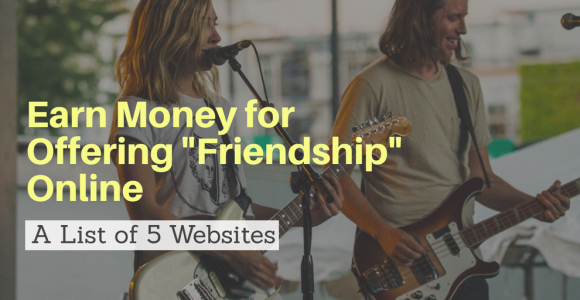 Earn Money by Selling Friendship Online: A List of 5 Websites