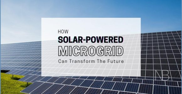 How Solar Powered Microgrids Can Transform the Future