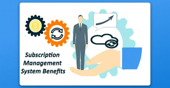 Here are the Different Tools You Can Use to Avail Subscription Management System Benefits