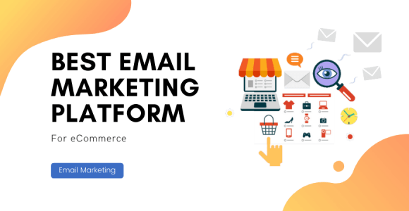 Check Out Best Email Marketing Software For eCommerce In 2020