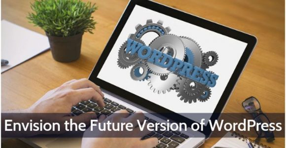 Envision the future version of WordPress