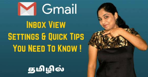 Gmail Inbox View Settings and Quick Tips You Need To Know (in Tamil)!