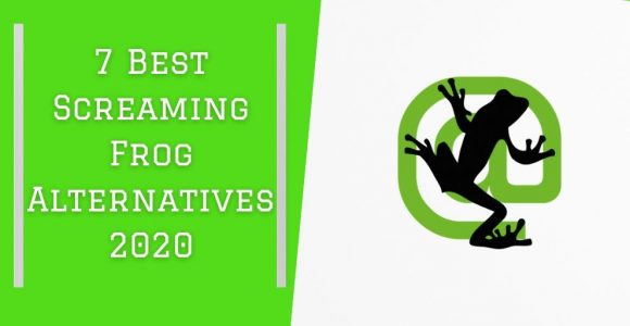 7 Best Screaming Frog Alternatives 2020