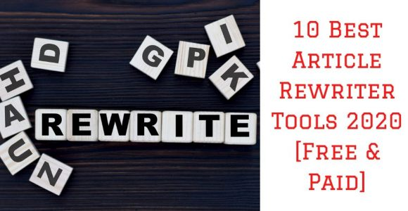 7+ Best Article Rewriter Tools 2020 [Free & Paid]