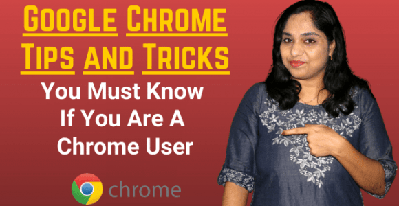 Google Chrome Tips and Tricks You Must Know If You Are A Chrome User