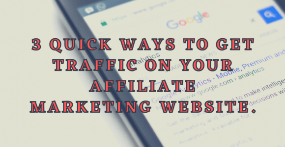 3 Quick Ways To Get Traffic On Your Affiliate Marketing Website. » Techy Digi