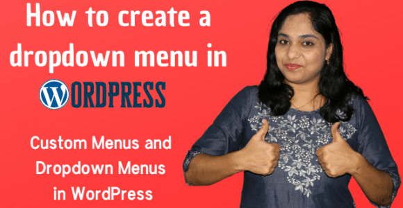 How to create a dropdown menu in WordPress | Custom Menus and Drop down Menus in WordPress