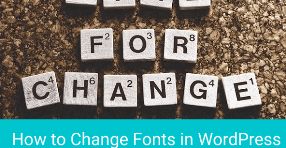 How to Change Fonts in WordPress (Direct and Plugin Methods)