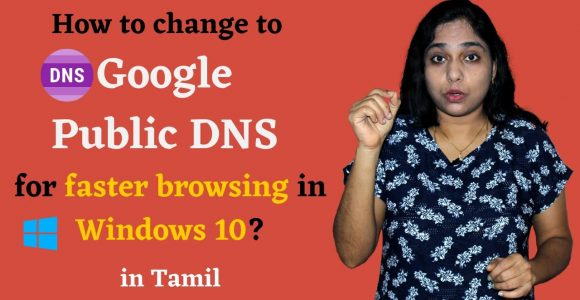 How to change to Google Public DNS for faster browsing in Windows 10? in Tamil