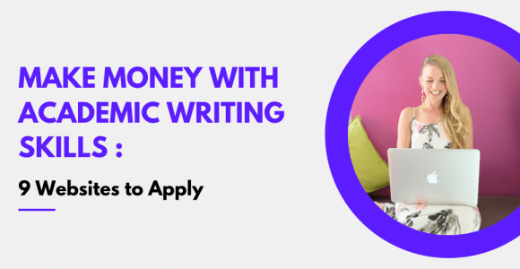 9 Websites that Pay you to do Academic Writing online