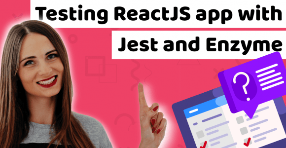 Testing ReactJS app with Jest and Enzyme tutorial
