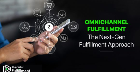 All You Need to Know About Omnichannel Fulfillment -Shiprocket