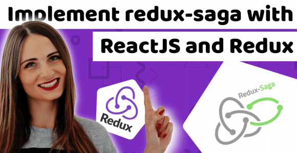 How to implement redux-saga with ReactJS and Redux [TUTORIAL]