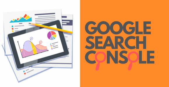 How to Use Google Search Console For SEO in 2020