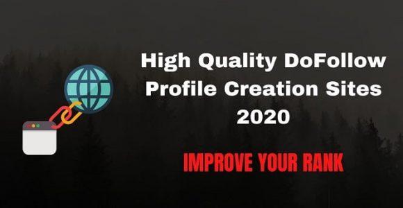 Best High-Quality DoFollow Profile Creation Sites List 2020