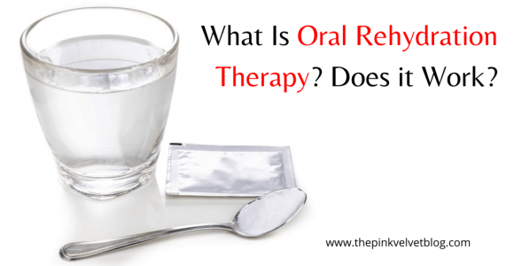 What Is Oral Rehydration Therapy? Does It Work?