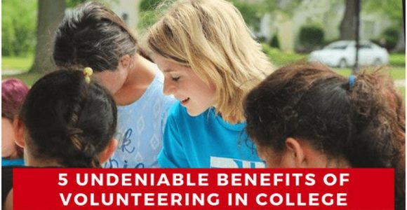 5 Undeniable Reasons Why You Should Volunteer During College