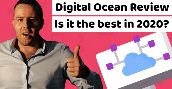 Digital Ocean Review – Is it the best hosting in 2020?