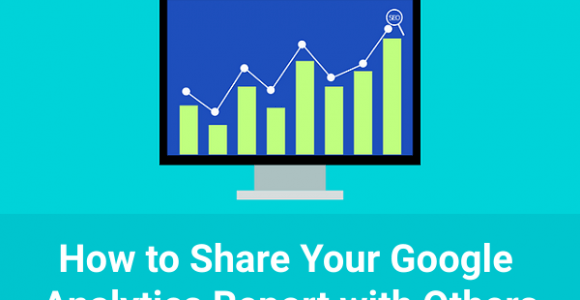 How to Share Your Google Analytics Report with Others