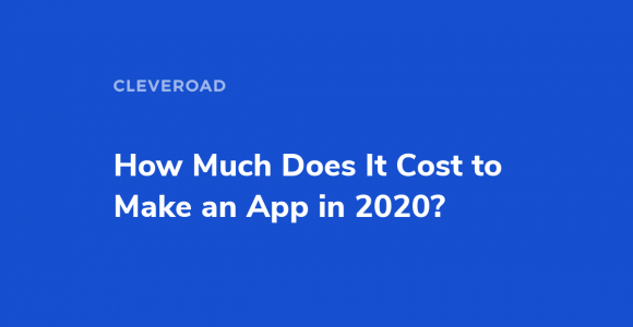 How much does it cost to make an app for your business in 2020