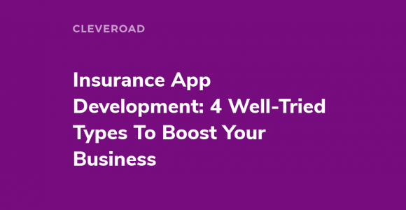 Insurance App Development: Use Its Advantages To The Fullest