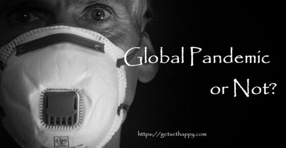 Global Pandemic or Not? | GetSetHappy