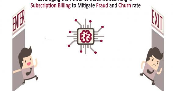 Leveraging the Power of Machine Learning in Subscription Billing to Mitigate Fraud and Churn