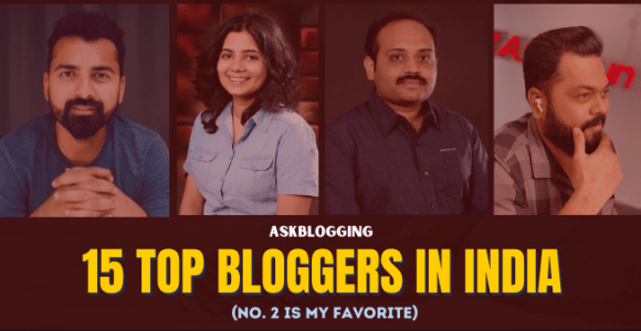 15 Top Indian Bloggers List + [Their Earning Revealed] 2020