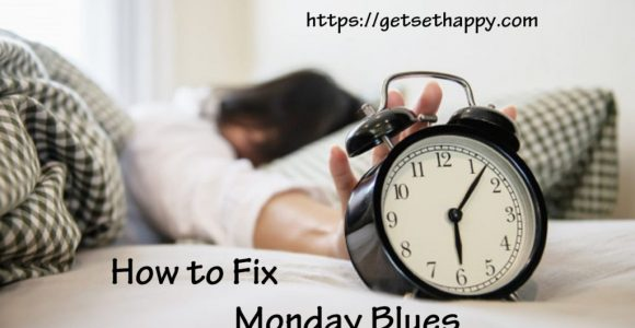 How to Fix Monday Blues? | GetSetHappy