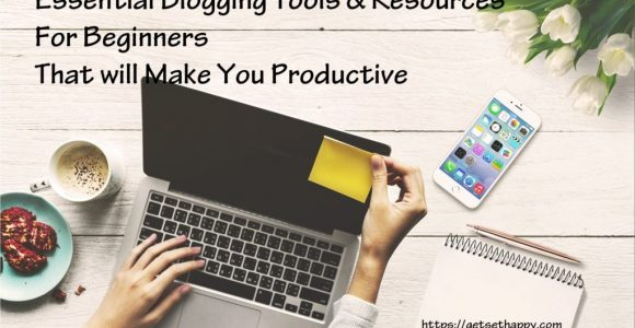 24 Essential Blogging Tools & Resources for Beginners – Free Tools