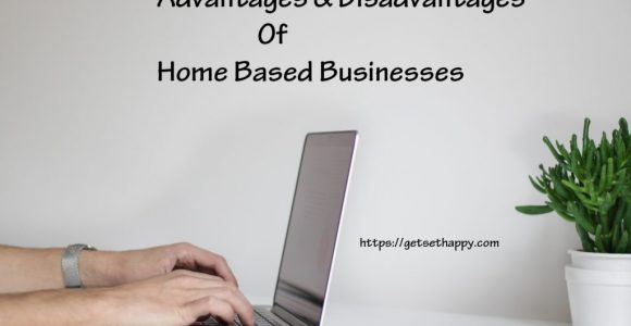 Advantages and Disadvantages of Home Based Businesses
